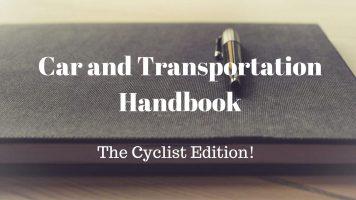 Car And Transportation Handbook – The Cyclist Edition!